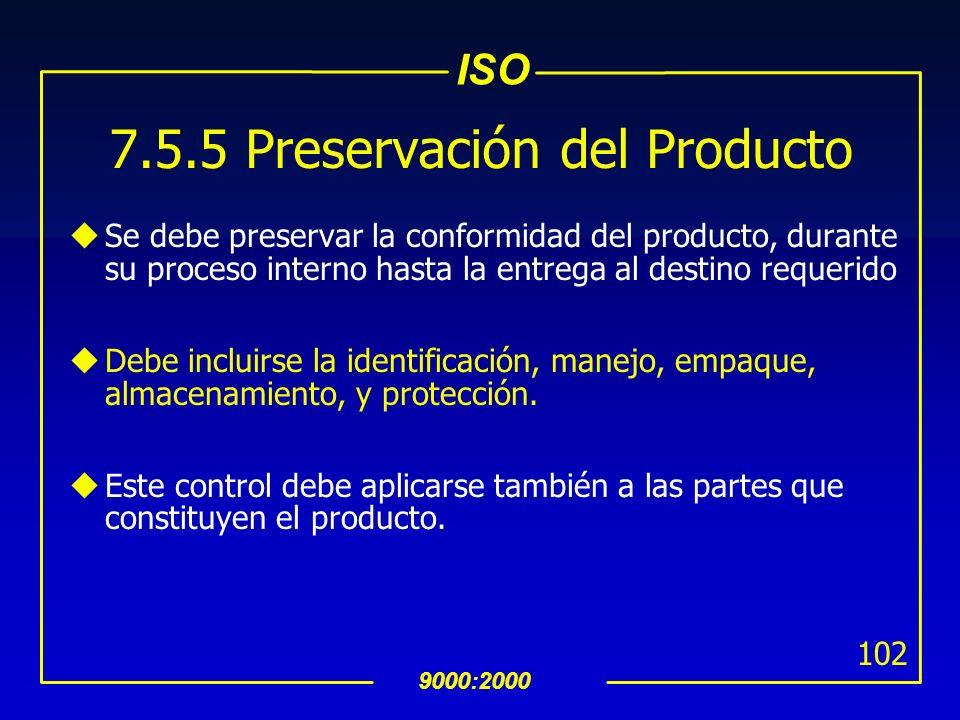 ISO 9000:2000 101 7.5.4 Propiedad del Cliente uLa organización debe establecer practicas para manejar con cuidado la propiedad del cliente cuando se e