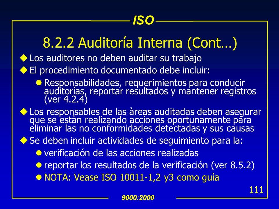 ISO 9000:2000 110 8.2.2 Auditoría Interna (Cont…) uPlanear el programa de auditorías uConsiderar el estado e importancia de las actividades y áreas a