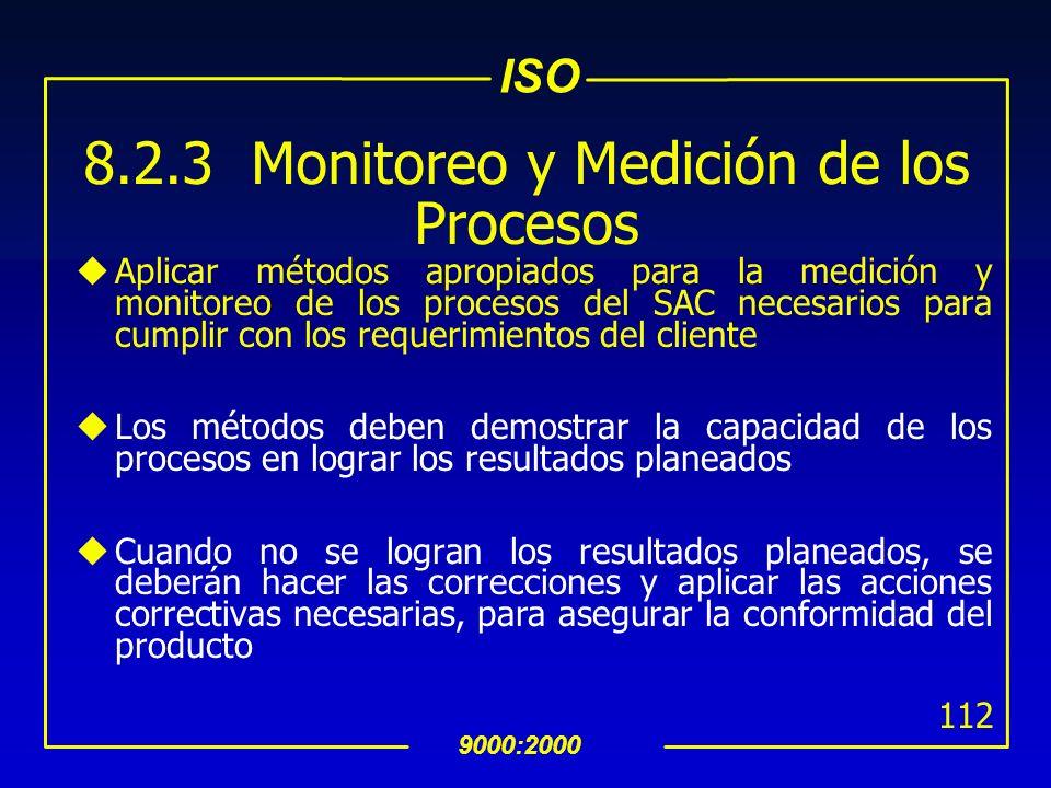 ISO 9000:2000 111 8.2.2 Auditoría Interna (Cont…) uLos auditores no deben auditar su trabajo uEl procedimiento documentado debe incluir: Responsabilid