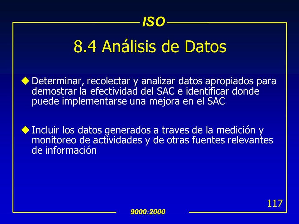 ISO 9000:2000 116 8.3 Control de Producto No Conforme Tratar el producto no conforme a través de una o màs de las siguientes formas: a) mediante acció