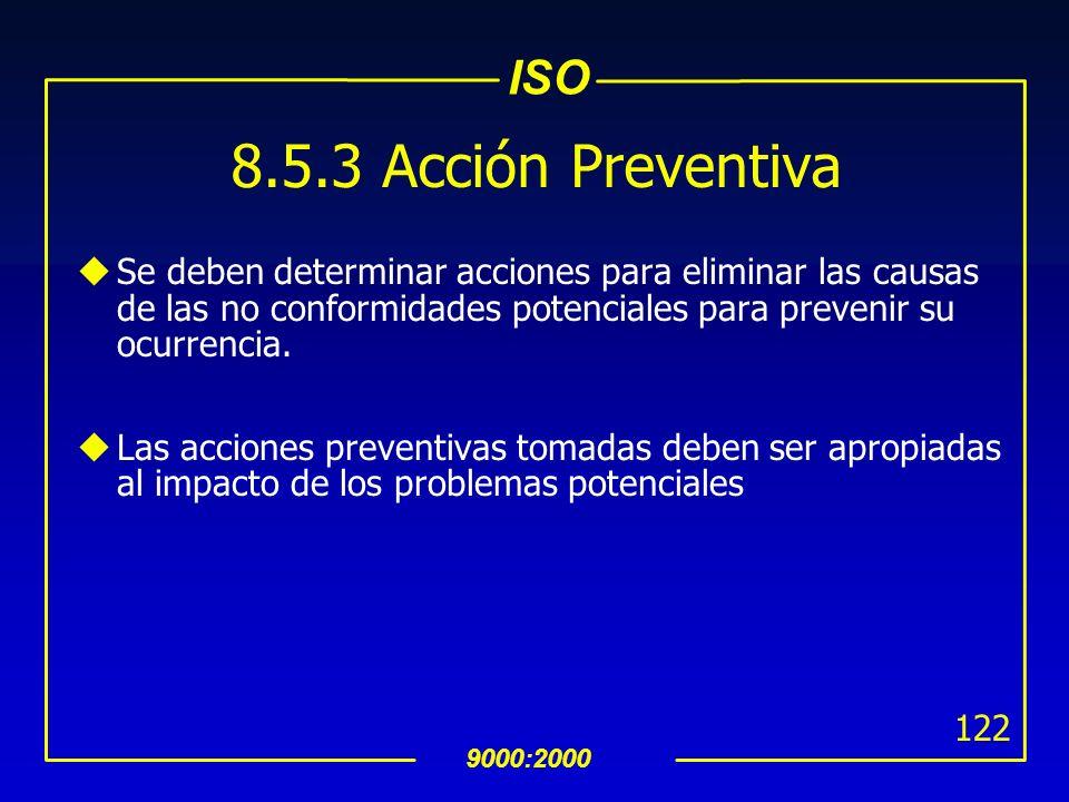 ISO 9000:2000 121 8.5.2 Acción Correctiva uSe debe definir un procedimiento documentado para: identificar las no conformidades (incluyendo quejas del