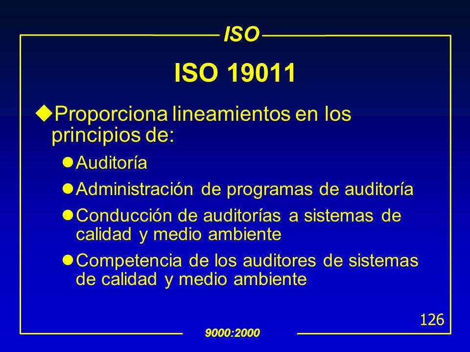 ISO 9000:2000 125 ISO 19011 uHa sido preparada de manera conjunta entre el ISO/TC 176 SC 3 y el ISO/TC 207 SC 2 uCancela y remplaza a: ISO 10011-1:199