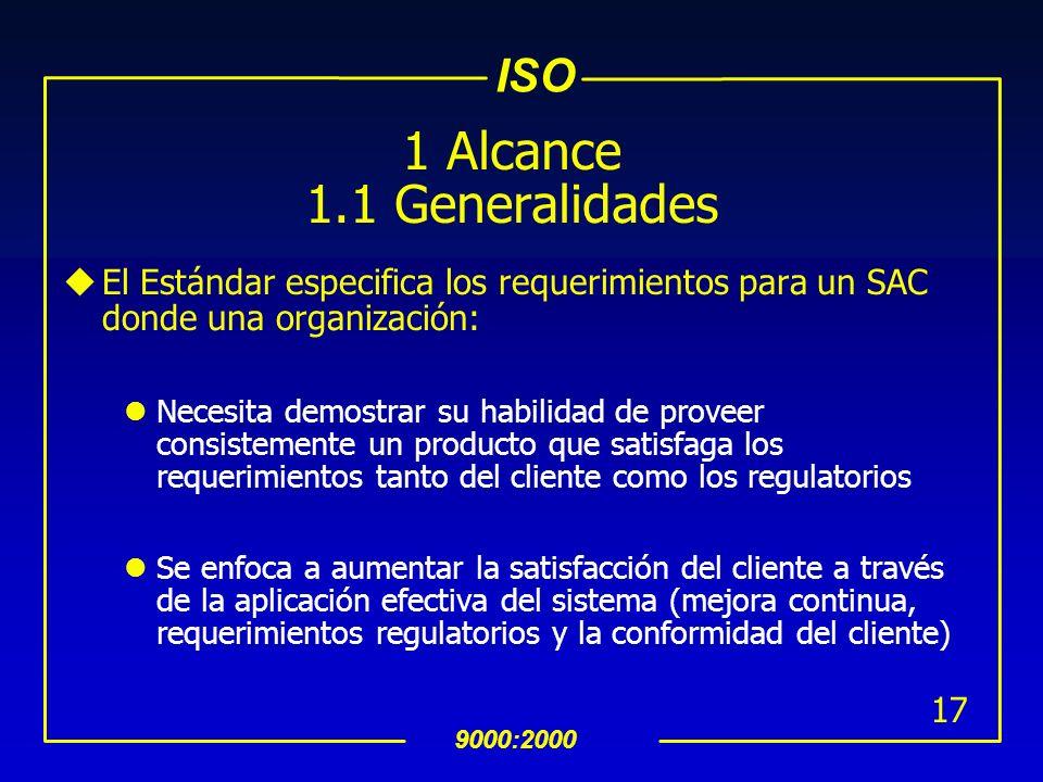 ISO 9000:2000 16 Familia de estándares Estructura: Cuatro Estándares primarios uISO 9000 Conceptos y vocabulario uISO 9001 Requerimientos uISO 9004 Gu