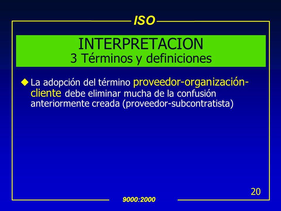 ISO 9000:2000 19 INTERPRETACION 1.2 Aplicación uLas exclusiones más comunes, limitadas a la clàusula 7, pueden incluir: diseño y desarrollo;, entre ot