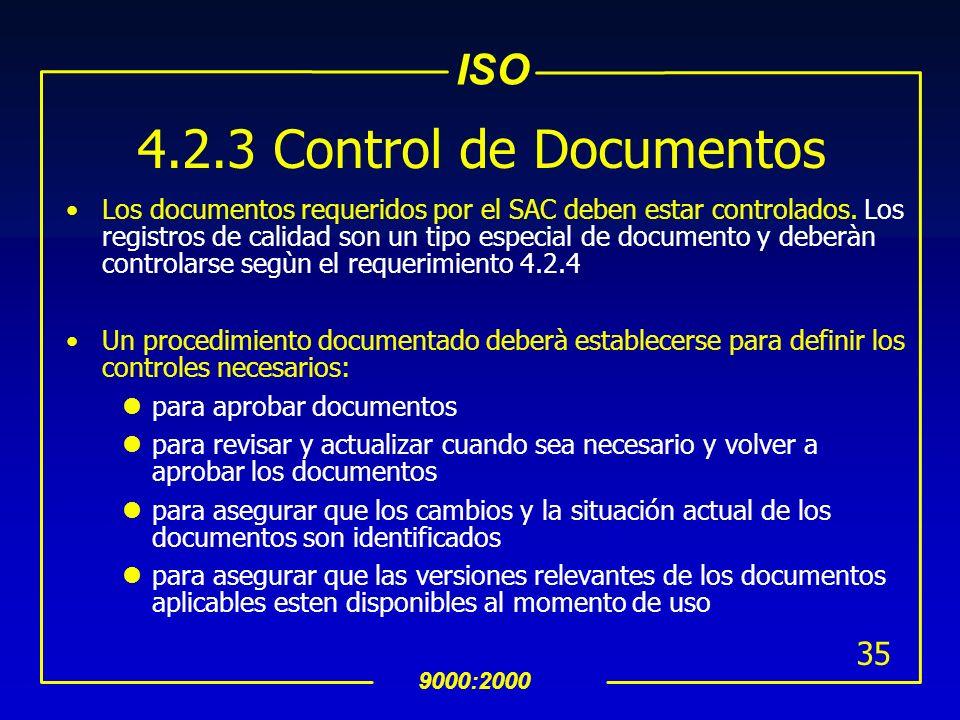 ISO 9000:2000 34 INTERPRETACION 4.2 Manual de Calidad (Cont…) uEl MAC debe contener o hacer referencia a los procedimientos documentados del SAC de la