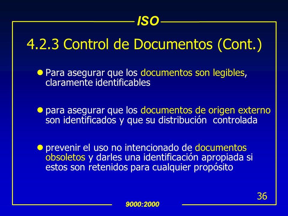ISO 9000:2000 35 4.2.3 Control de Documentos Los documentos requeridos por el SAC deben estar controlados. Los registros de calidad son un tipo especi