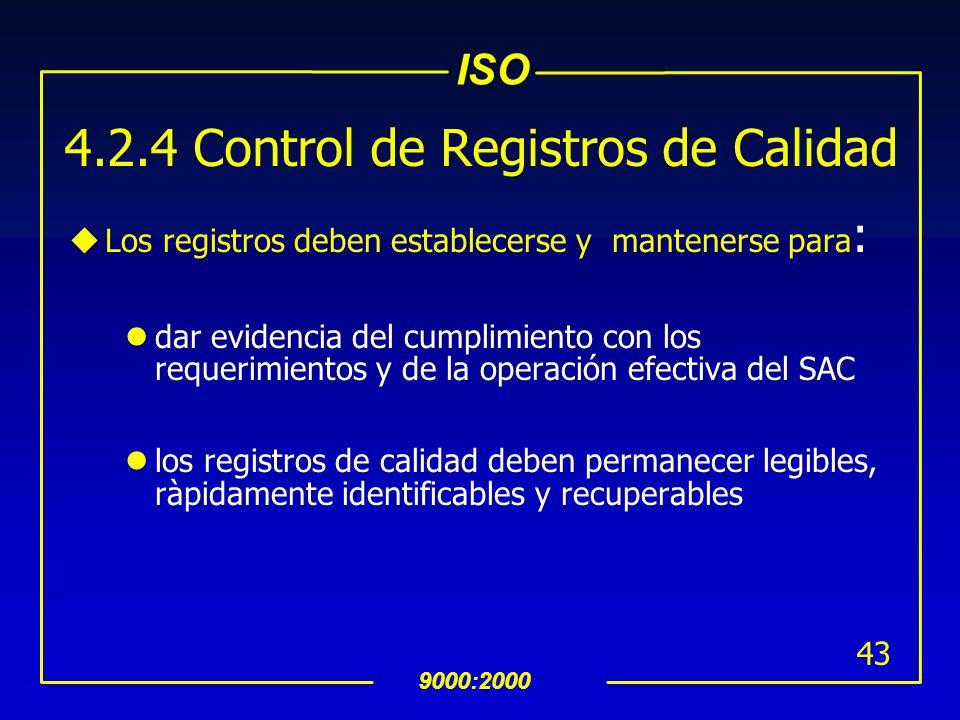 ISO 9000:2000 42 INTERPRETACION 4.2.3 Control de documentos (Continuación) uLa organización debe asegurarse que los documentos de origen externo son i