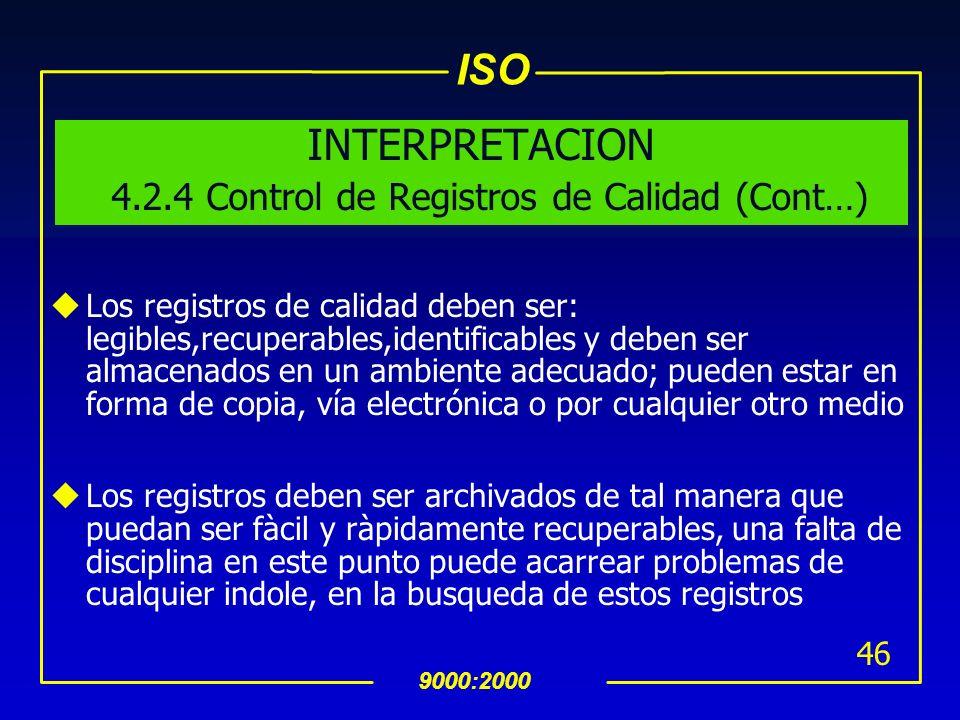 ISO 9000:2000 45 uEl Estàndar identifica 18 tipos de registros de calidad uEl alcance de los registros a ser clasificados puede variar por la compleji