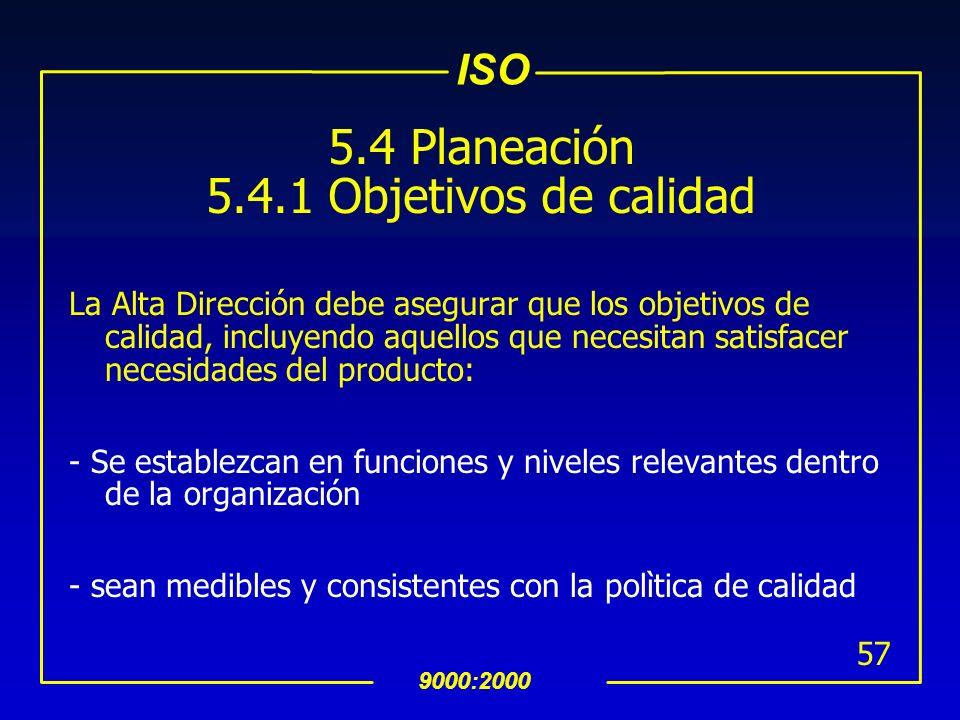 ISO 9000:2000 56 INTERPRETACION 5. 3 Política de Calidad (Continuación) uEl conocimiento de la polìtica de calidad debe ser comunicado y entendido en