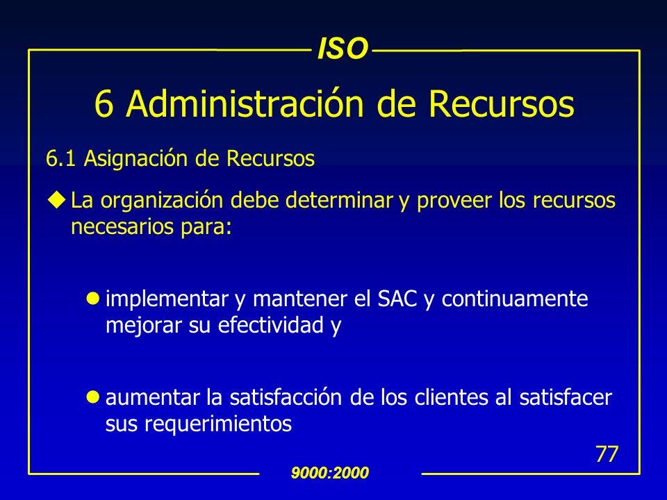 ISO 9000:2000 76 INTERPRETACION 5.6.3 Salidas de la Revisión (Cont…) Los registros de las revisiones gerenciales deben incluir: Quién realizó la revis