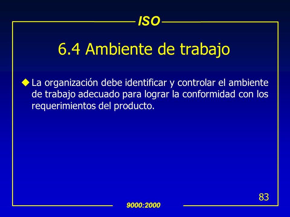 ISO 9000:2000 82 6.3 Infraestructura uLa organización debe determinar, proveer y mantener la infraestructura necesarias para lograr conformidad con lo