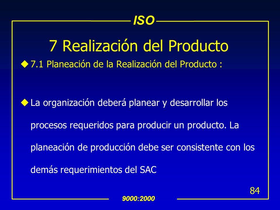 ISO 9000:2000 83 6.4 Ambiente de trabajo uLa organización debe identificar y controlar el ambiente de trabajo adecuado para lograr la conformidad con