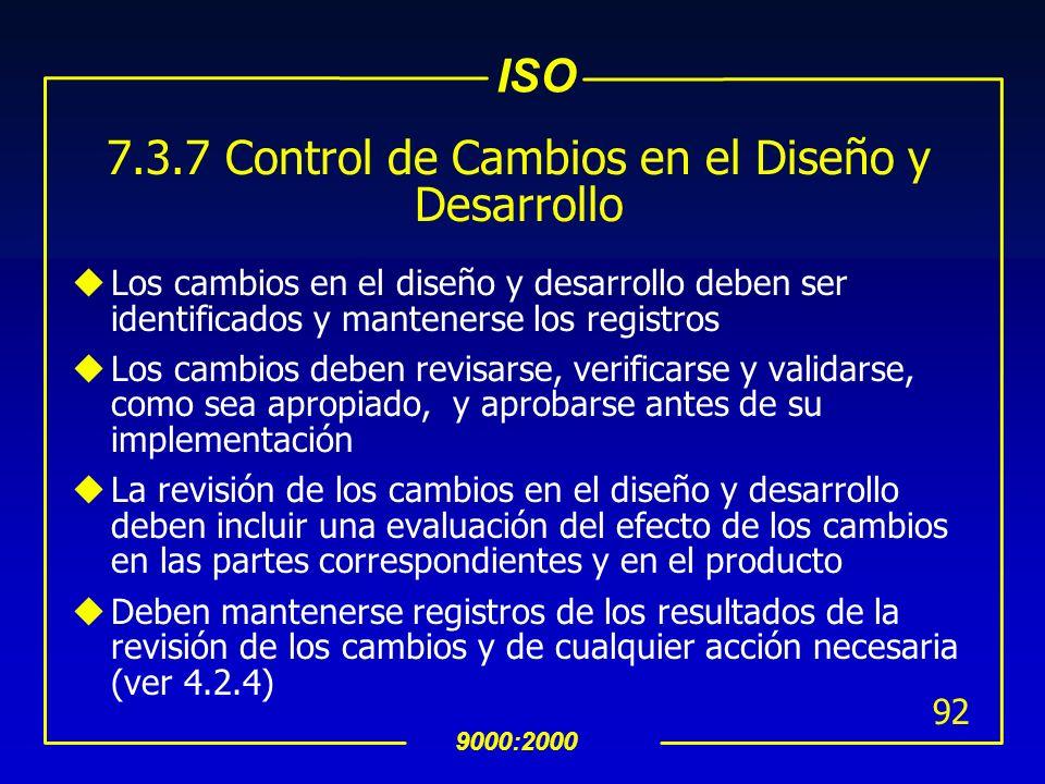 ISO 9000:2000 91 7.3 Diseño y Desarrollo 7.3.1 Planeación del Diseño y Desarrollo No es aplicable, sin embargo se incluye el Control de cambios de Ing
