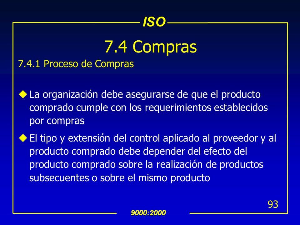 ISO 9000:2000 92 7.3.7 Control de Cambios en el Diseño y Desarrollo uLos cambios en el diseño y desarrollo deben ser identificados y mantenerse los re