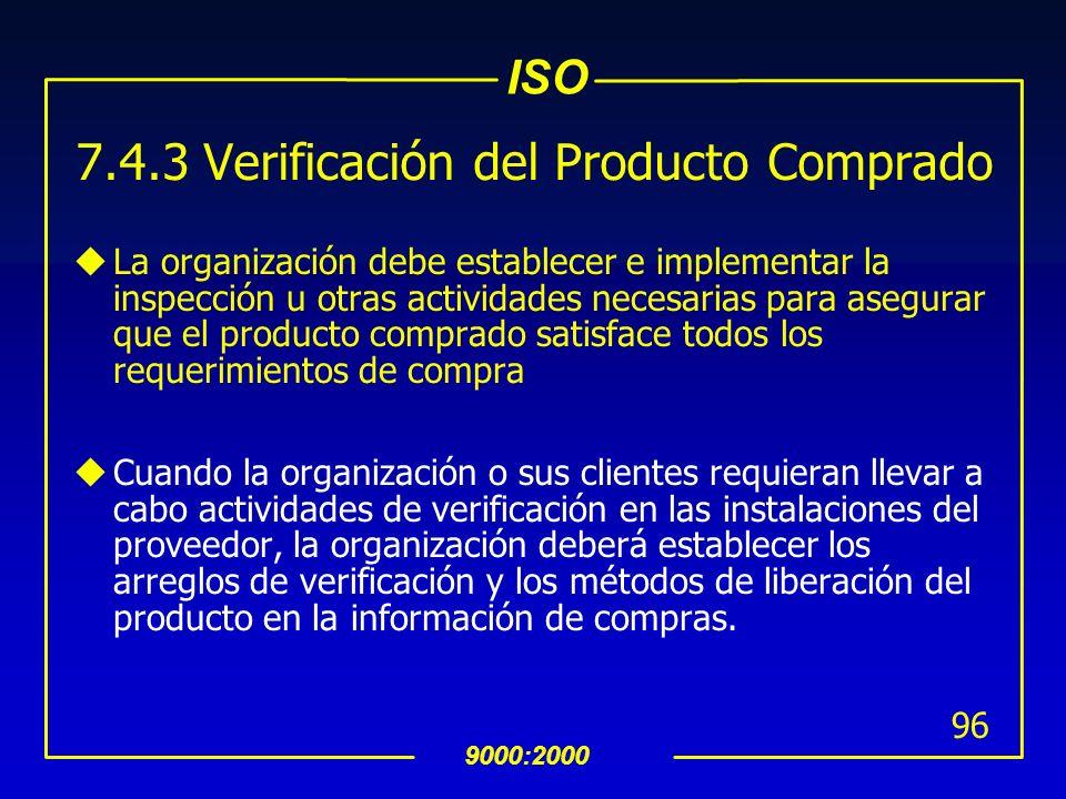 ISO 9000:2000 95 7.4.2 Información de Compras uLa información de compras debe describir el producto a ser comprado, incluyendo, cuando sea apropiado: