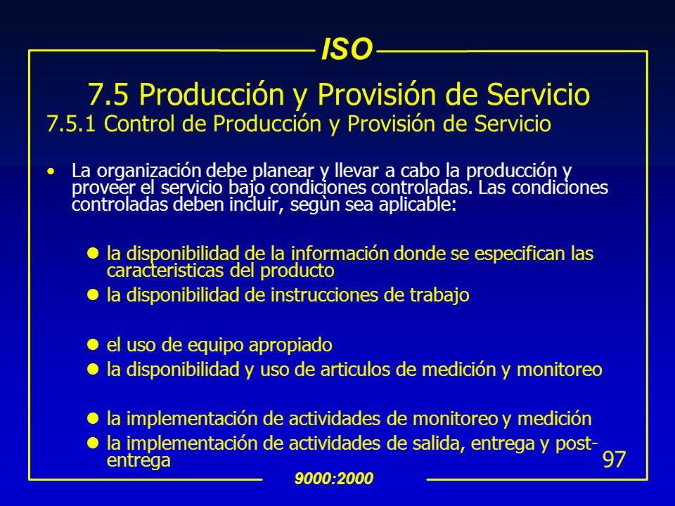 ISO 9000:2000 96 7.4.3 Verificación del Producto Comprado uLa organización debe establecer e implementar la inspección u otras actividades necesarias