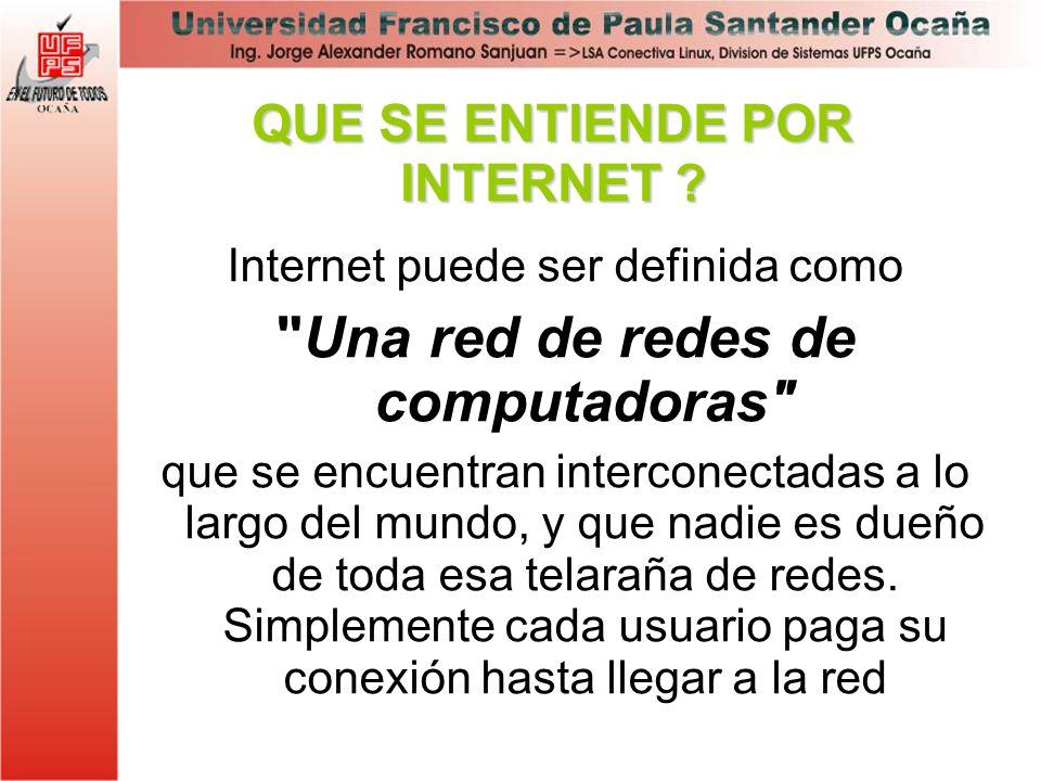 Internet puede ser definida como