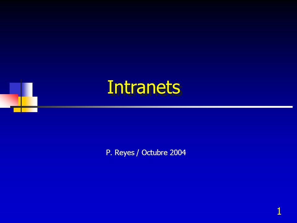1 P. Reyes / Octubre 2004 Intranets