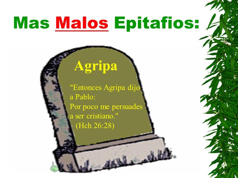 Mas Malos Epitafios: Agripa