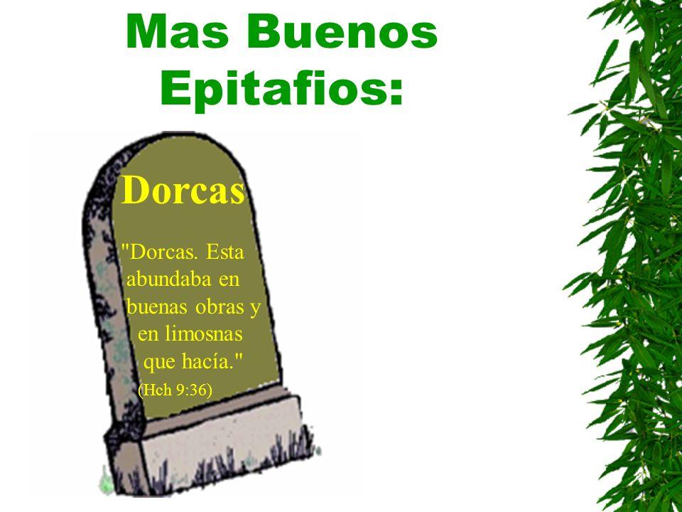 Mas Buenos Epitafios: Dorcas