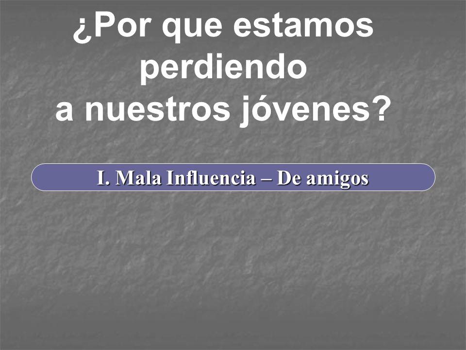 I.Mala Influencia – De amigos A. Advertencia 1. Prov.