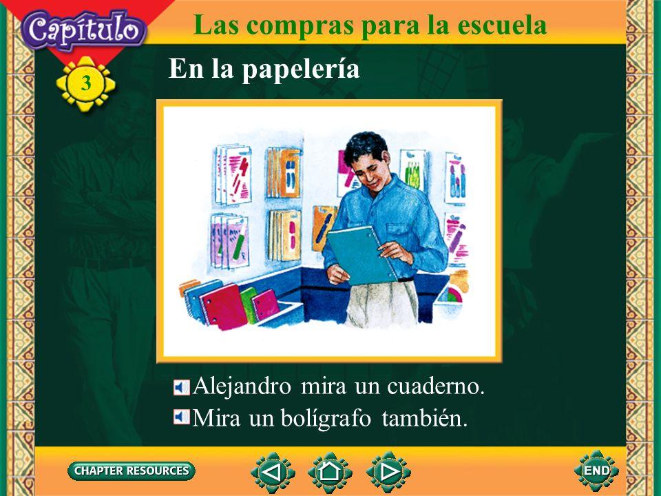 Las compras para la escuela En la papelería Alejandro necesita materiales escolares. 3 Busca un cuaderno en la papelería.