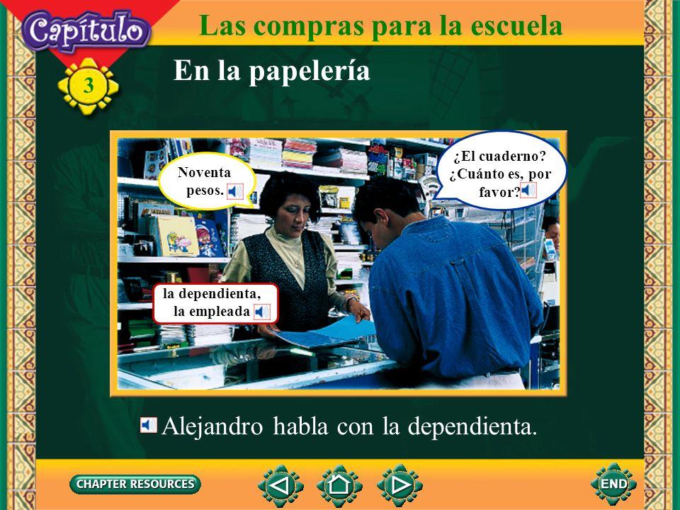 Las compras para la escuela Alejandro mira un cuaderno. 3 Mira un bolígrafo también. En la papelería