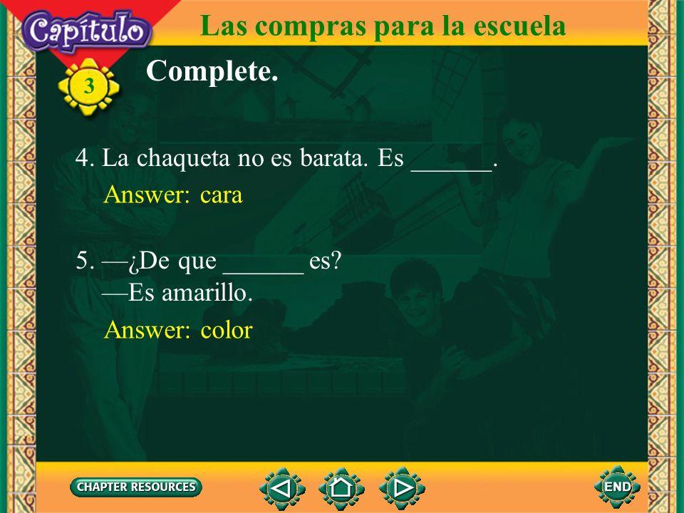 Las compras para la escuela 3 Complete. 1. ¿Que ______ usa usted? Answer: talla (número) 2. Ángel compra un par de ______. Answer: zapatos (tenis, cal