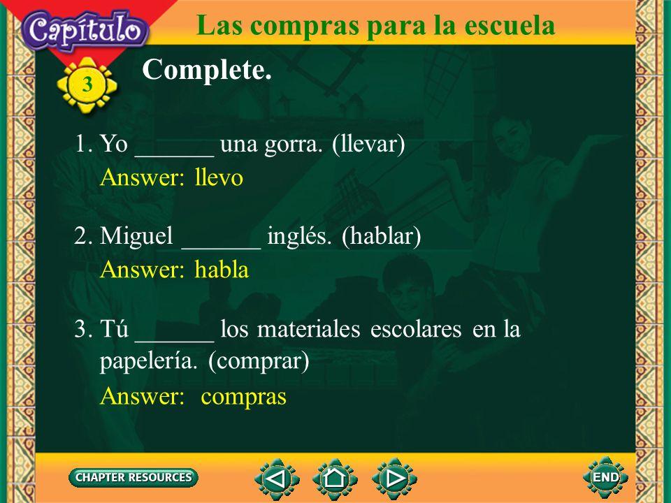 3 Use -a when you talk about someone. Las compras para la escuela Habla español. Presente de los verbos en -ar en el singular