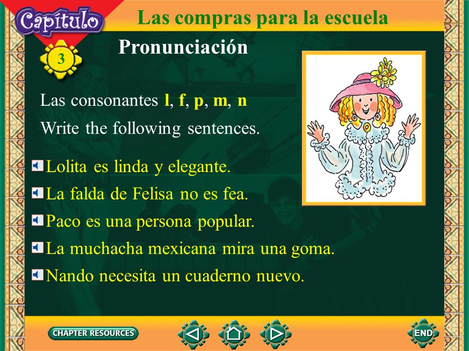 Pronunciación Las consonantes l, f, p, m, n The pronunciation of the consonants l, f, p, m, and n is very similar in both Spanish and English. However