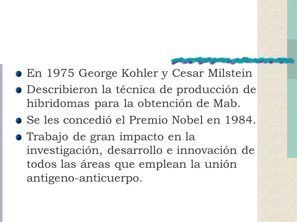 En 1975 George Kohler y Cesar Milstein Describieron la técnica de producción de hibridomas para la obtención de Mab.