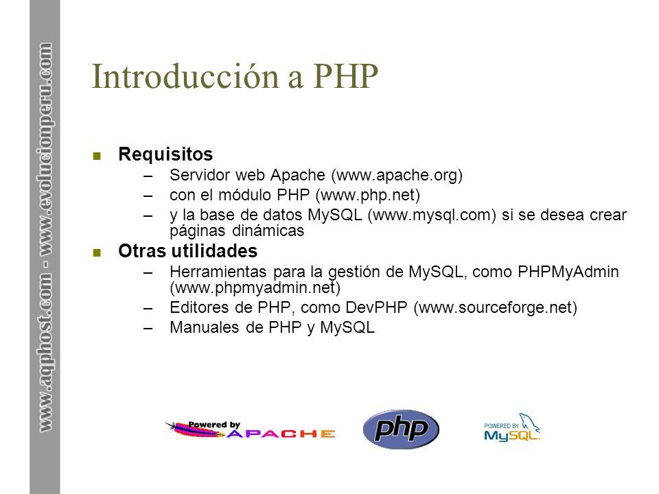 Introducción a PHP n Requisitos –Servidor web Apache (www.apache.org) –con el módulo PHP (www.php.net) –y la base de datos MySQL (www.mysql.com) si se