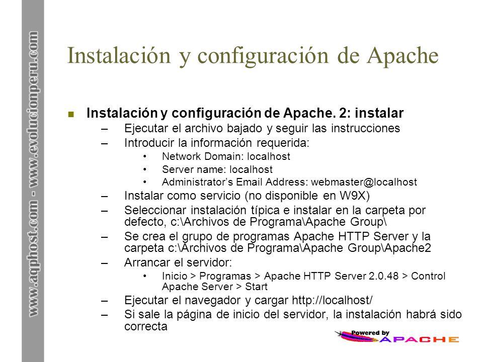 Instalación y configuración de Apache n Instalación y configuración de Apache. 2: instalar –Ejecutar el archivo bajado y seguir las instrucciones –Int