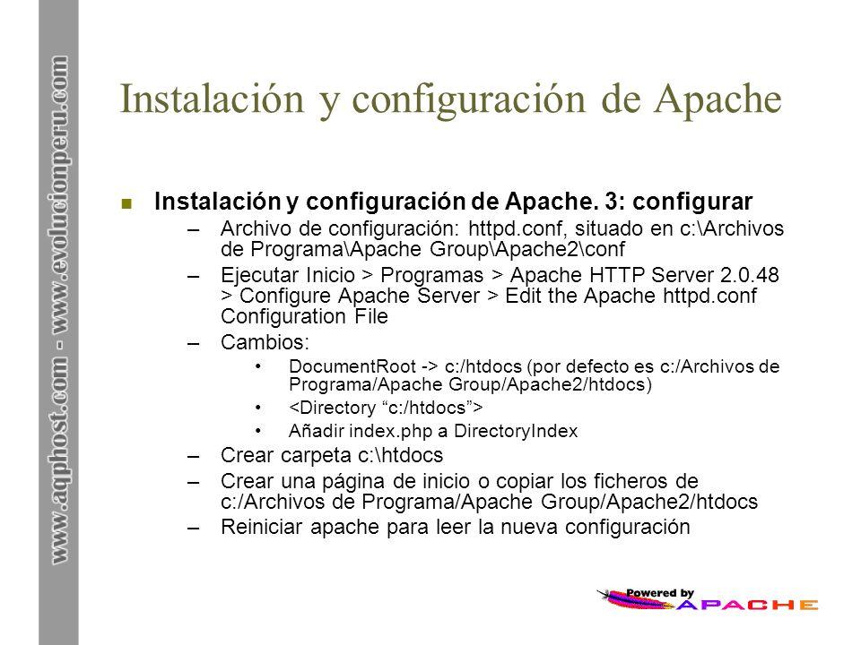 Instalación y configuración de Apache n Instalación y configuración de Apache. 3: configurar –Archivo de configuración: httpd.conf, situado en c:\Arch