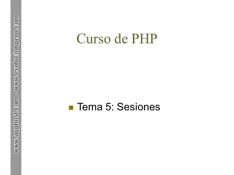 Tema 5: Sesiones 1. Introducción 2. Manejo de sesiones 3. Autenticación de usuarios