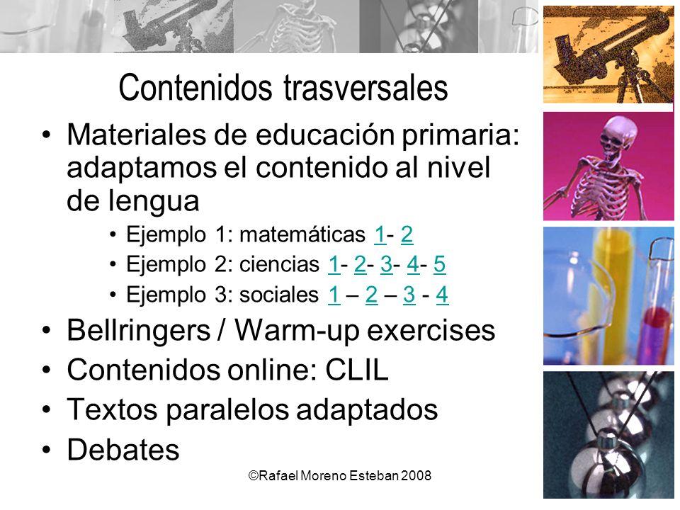 ©Rafael Moreno Esteban 2008 Contenidos trasversales Materiales de educación primaria: adaptamos el contenido al nivel de lengua Ejemplo 1: matemáticas