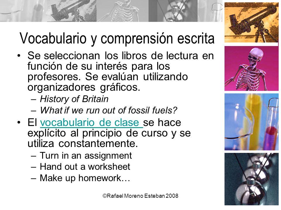 ©Rafael Moreno Esteban 2008 Vocabulario y comprensión escrita Se seleccionan los libros de lectura en función de su interés para los profesores. Se ev