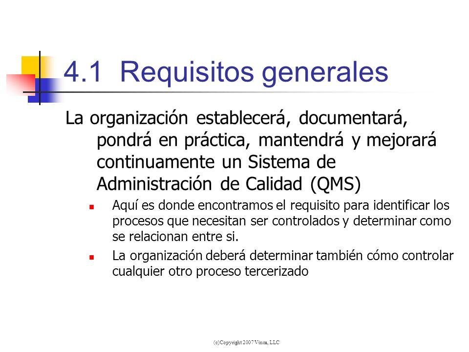 (c)Copyright 2007 Vinca, LLC 4.1 Requisitos generales La organización establecerá, documentará, pondrá en práctica, mantendrá y mejorará continuamente