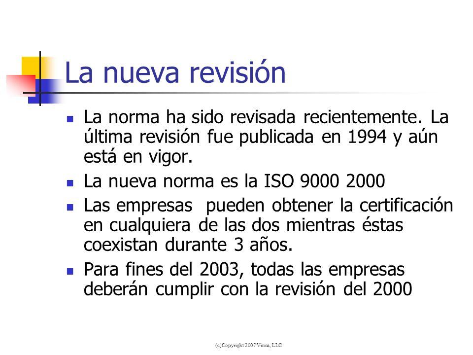 (c)Copyright 2007 Vinca, LLC La nueva revisión La norma ha sido revisada recientemente. La última revisión fue publicada en 1994 y aún está en vigor.