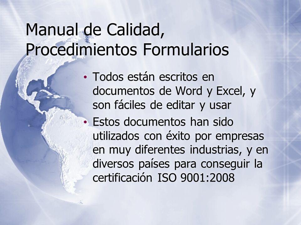 Manual de Calidad, Procedimientos Formularios Todos están escritos en documentos de Word y Excel, y son fáciles de editar y usar Estos documentos han