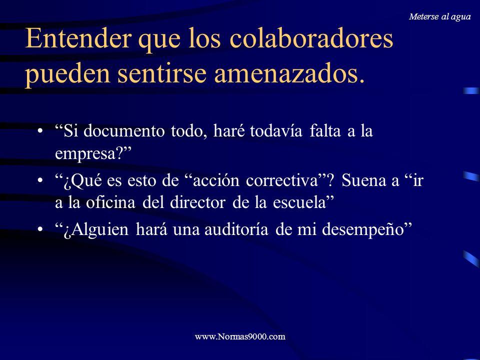 www.Normas9000.com Hacer la idea apetecible Los colaboradores no querrán entran en el proyecto, a menos que entiendan qué significa para ellos y para