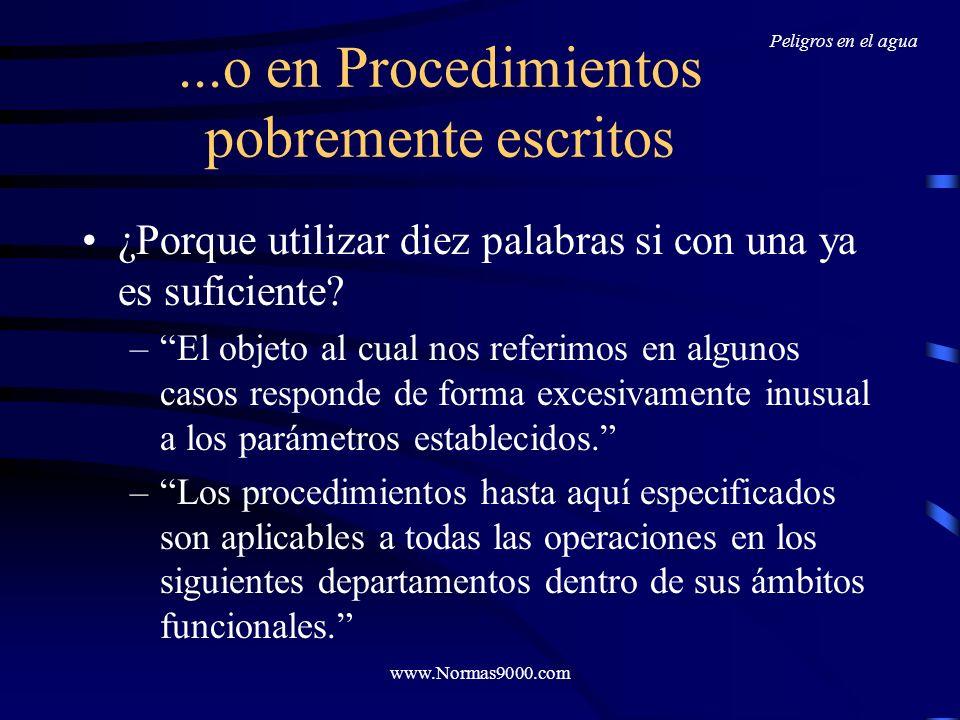 www.Normas9000.com Evita ahogarte en detalles … El fin de este procedimiento es el de documentar las actividades previamente mencionadas, las cuales e