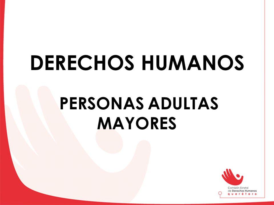 DERECHOS HUMANOS PERSONAS ADULTAS MAYORES