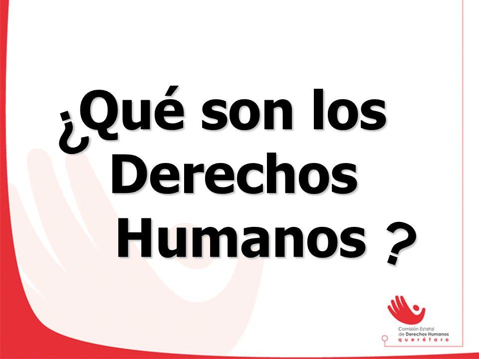 Qué son los DerechosHumanos ? ¿