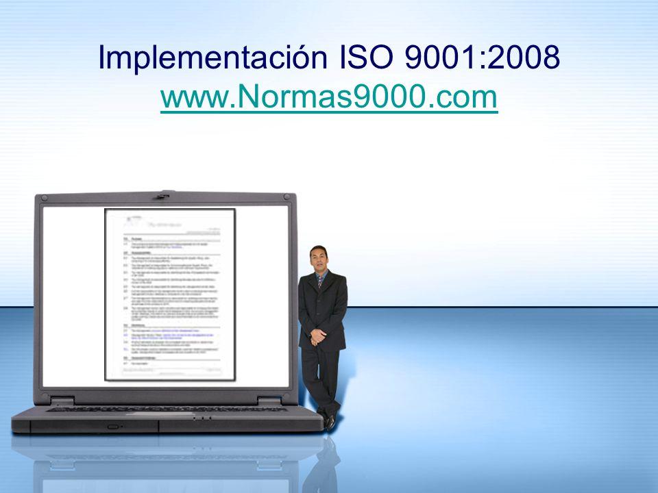 Implementación ISO 9001:2008 www.Normas9000.com www.Normas9000.com