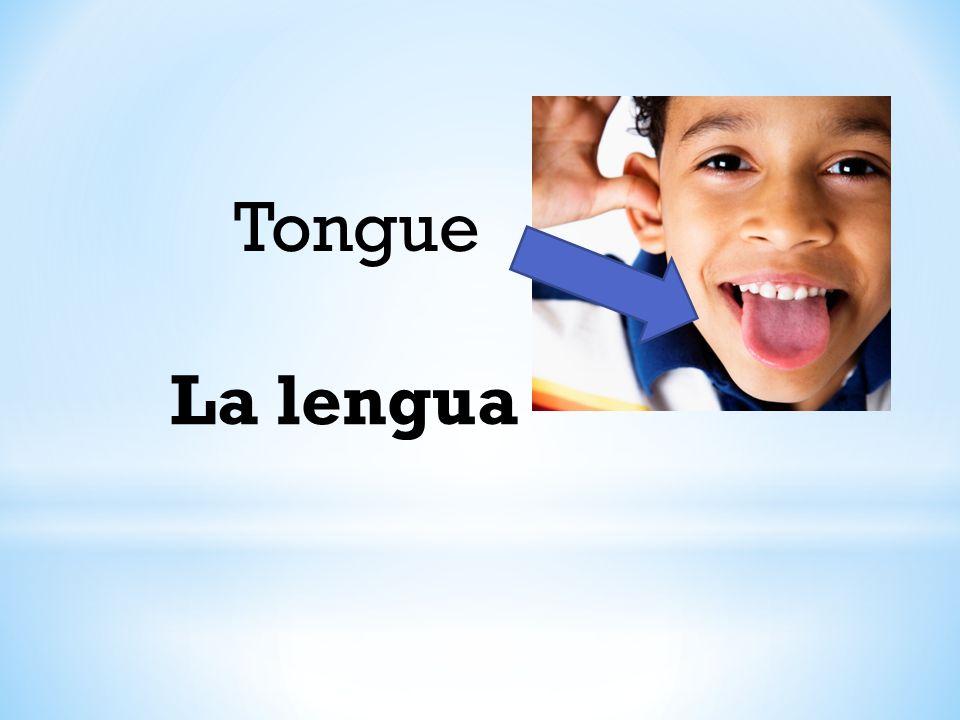 Tongue La lengua