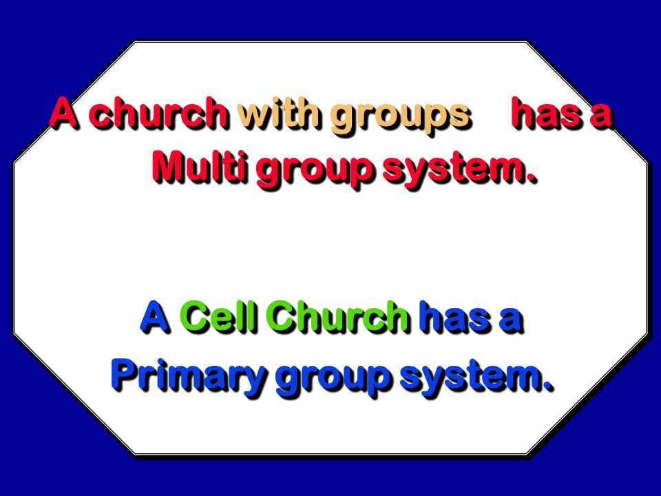 REALLY CELL What is the difference between a Cell Church and a Church with cells? What is the difference between a Cell Church and a Church with cells