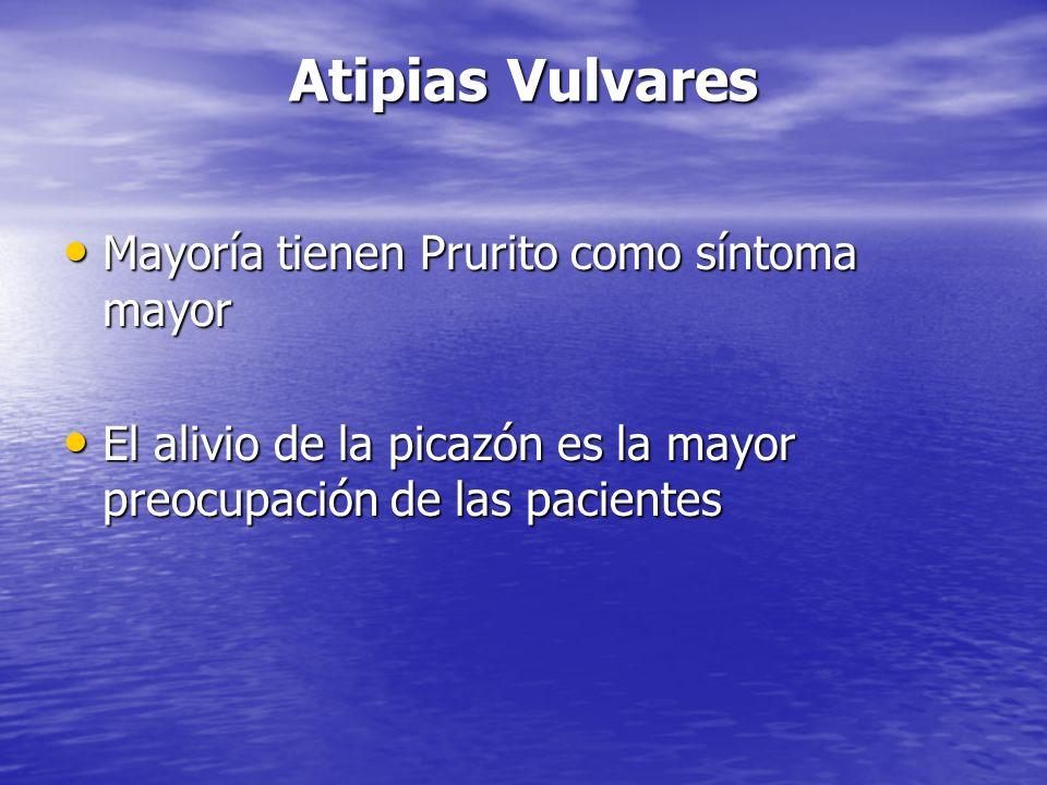 Atipias Vulvares Mayoría tienen Prurito como síntoma mayor Mayoría tienen Prurito como síntoma mayor El alivio de la picazón es la mayor preocupación