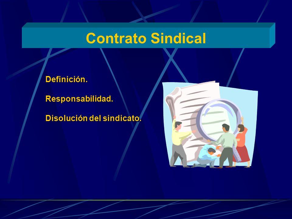 Contrato Sindical Definición. Responsabilidad. Disolución del sindicato. Definición. Responsabilidad. Disolución del sindicato.