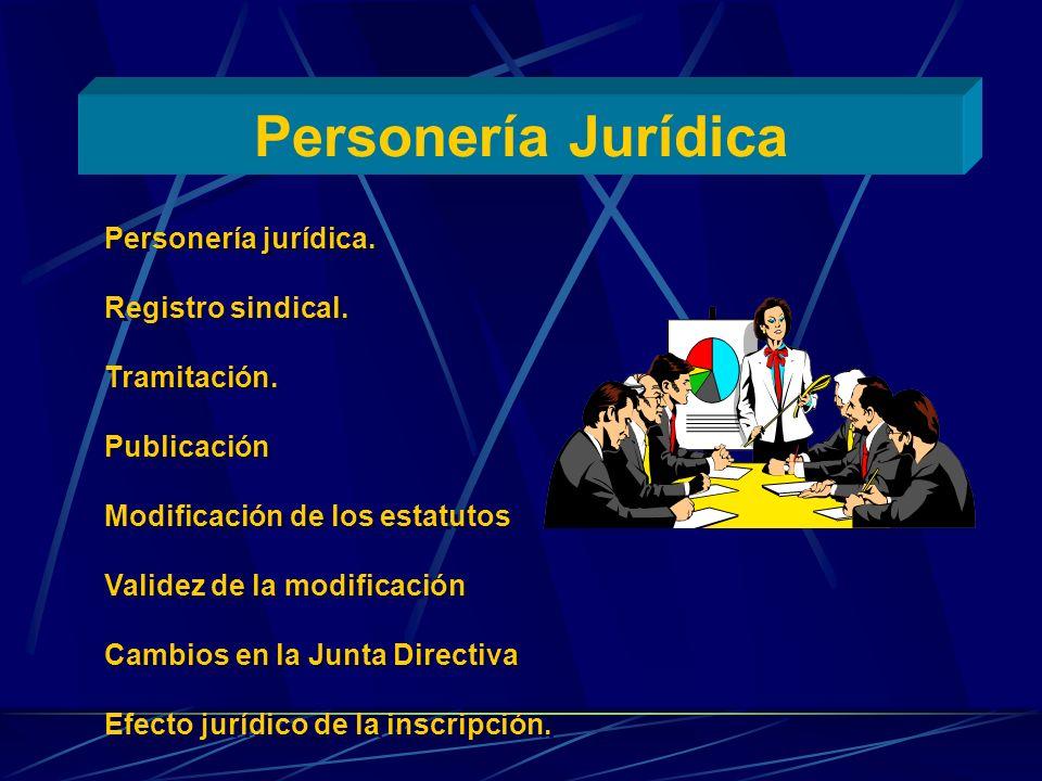 Personería Jurídica Personería jurídica. Registro sindical. Tramitación. Publicación Modificación de los estatutos Validez de la modificación Cambios